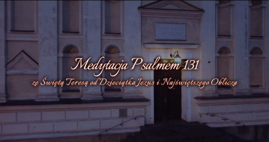 Nagranie z Medytacji Psalmem 131 ze św. Teresą od Dzieciątka Jezus